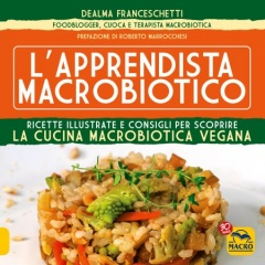 L'Apprendista Macrobiotico  Dealma Franceschetti   Macro Edizioni