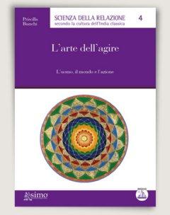 L'arte dell'agire  Priscilla Bianchi   Edizioni Enea