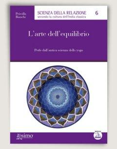 L'arte dell'equilibrio  Priscilla Bianchi   Edizioni Enea