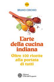 L'arte della cucina indiana  Bruno Cerchio   L'Età dell'Acquario Edizioni