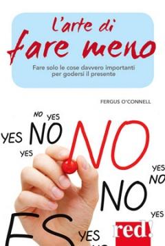 L'arte di fare meno  Fergus O'Connell   Red Edizioni