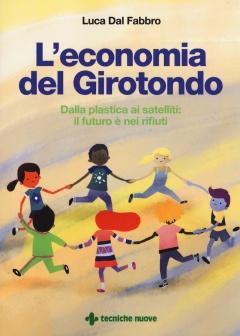 L'economia del Girotondo  Luca Dal Fabbro   Tecniche Nuove