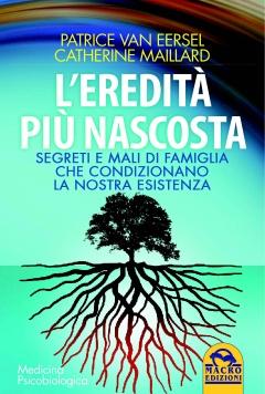 L'eredità più nascosta  Patrice Van Eersel Catherine Maillard  Macro Edizioni