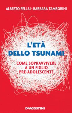 L'età dello tsunami  Alberto Pellai Barbara Tamborini  De Agostini