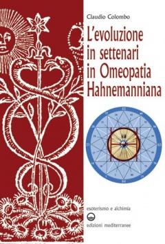 L'evoluzione in settenari in omeopatia hahnemanniana  Claudio Colombo   Edizioni Mediterranee