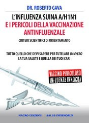 L&#039;Influenza Suina A/H1N1 e i pericoli della Vaccinazione Antinfluenzale  Roberto Gava   Salus Infirmorum