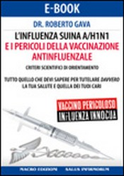 L&#039;Influenza Suina A/H1N1 e i pericoli della Vaccinazione Antinfluenzale (ebook)  Roberto Gava   Salus Infirmorum