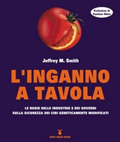 L&#039;inganno a tavola  Jeffrey M. Smith   Nuovi Mondi Edizioni