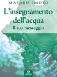 L'Insegnamento dell'Acqua  Masaru Emoto   Edizioni Mediterranee