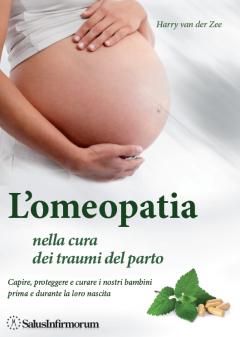 L'Omeopatia nella cura dei traumi del parto  Harry Van Der Zee   Salus Infirmorum