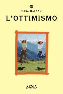 L'Ottimismo  Elisa Balconi   Xenia Edizioni