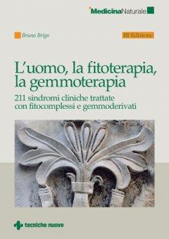 L'uomo, la fitoterapia, la gemmoterapia  Bruno Brigo   Tecniche Nuove