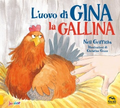 L'Uovo di Gina la Gallina  Neil Griffiths Christine Grove  Macro Edizioni