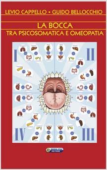 La bocca, tra psicosomatica e omeopatia  Levio Cappello Guido Bellocchio  Nuova Ipsa Editore