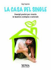 La casa del single  Gigi Capriolo   Xenia Edizioni