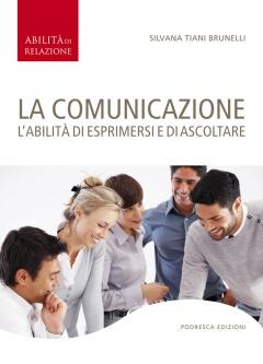 La comunicazione  Silvana Brunelli   Podresca Edizioni