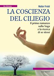 La coscienza del ciliegio  Walter Froldi   Erga Edizioni