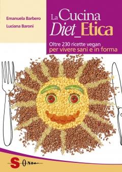 La Cucina Diet_Etica  Emanuela Barbero Luciana Baroni  Sonda Edizioni