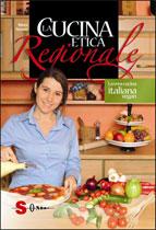 La cucina etica regionale (365 ricette)  Nives Arosio   Sonda Edizioni
