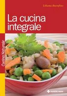 La cucina integrale  Liliana Buonfino   Tecniche Nuove