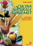 La Cucina Naturale Gourmet  Laura Leall   Edizioni Mediterranee