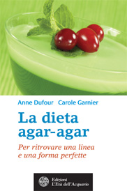 La dieta agar-agar  Anne Dufour Carole Garnier  L&#039;Et dell&#039;Acquario Edizioni