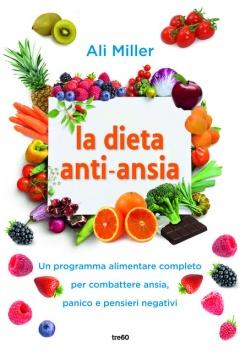 La dieta anti-ansia  Ali Miller   TRE60