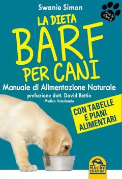 La Dieta Barf per Cani  Swanie Simon   Macro Edizioni