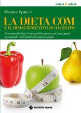La dieta COM e il dimagrimento localizzato  Massimo Spattini   Tecniche Nuove