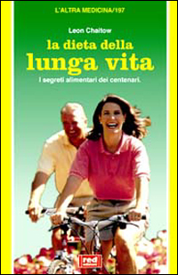 La dieta della lunga vita  Leon Chaitow   Red Edizioni