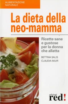 La dieta della neo-mamma  Bettina Salis Claudia Muir  Red Edizioni