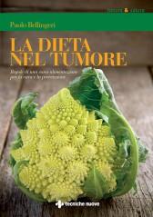 La dieta nel tumore  Paolo Bellingeri   Tecniche Nuove