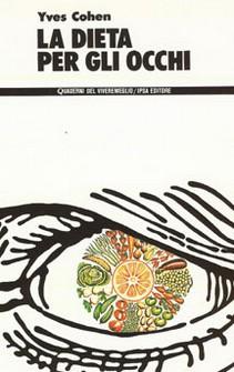 La dieta per gli occhi  Yves Cohen   Nuova Ipsa Editore