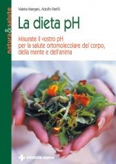 La dieta pH  Adolfo Panfili Valeria Mangani  Tecniche Nuove