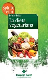 La dieta vegetariana  Bruno Brigo   Tecniche Nuove