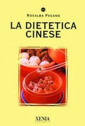 La Dietetica Cinese  Rosalba Pagano   Xenia Edizioni