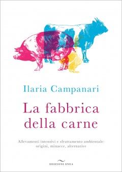 La fabbrica della carne  Ilaria Campanari   Edizioni Enea