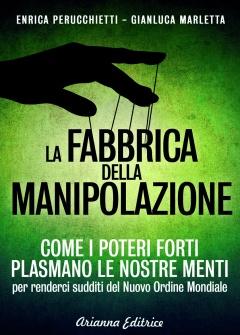 La Fabbrica della Manipolazione  Enrica Perucchietti Gianluca Marletta  Arianna Editrice