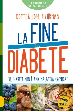 La Fine del Diabete  Joel Fuhrman   Macro Edizioni