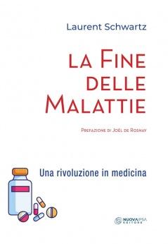 La Fine delle Malattie  Laurent Schwartz   Nuova Ipsa Editore