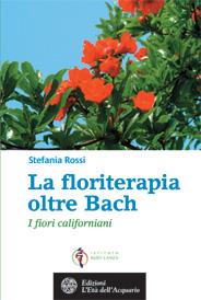 La floriterapia oltre Bach  Stefania Rossi   L'Età dell'Acquario Edizioni