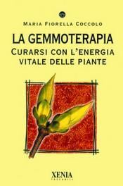 La Gemmoterapia  Maria Fiorella Coccolo   Xenia Edizioni
