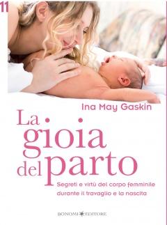 La Gioia del Parto  Ina May Gaskin   Bonomi Editore