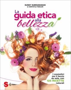 La guida etica alla bellezza  Sunny Subramanian   Sonda Edizioni