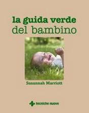 La guida verde del bambino  Susannah Marriott   Tecniche Nuove