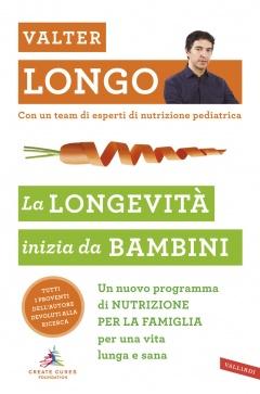 La longevità inizia da bambini  Valter Longo   Vallardi Editore