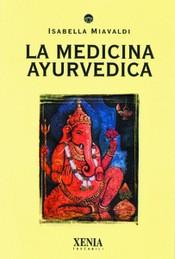 La Medicina Ayurvedica  Isabella Miavaldi   Xenia Edizioni