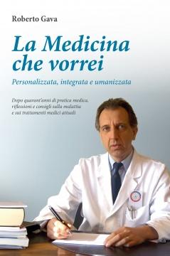 La Medicina che vorrei. Personalizzata, Integrata e Umanizzata  Roberto Gava   Salus Infirmorum