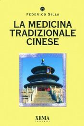 La medicina tradizionale cinese  Federico Silla   Xenia Edizioni