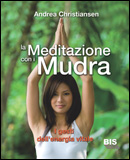 La Meditazione con i Mudra  Andrea Christiansen   Bis Edizioni